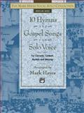 The Mark Hayes Vocal Solo Collection -- 10 Hymns and Gospel Songs for Solo Voice, Mark Hayes, 0739006975