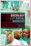 Sociology for Social Workers, Llewellyn, Anne and Mercer, David, 0745636977