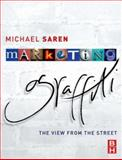 Marketing Graffiti : The View from the Street, Saren, Michael, 0750656972