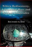 Nibiru Rediscovery, A Lopsided Mars and Ancient Longitudes, Richard A. Day, 1434366979