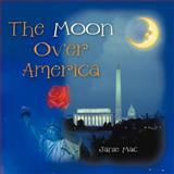 The Moon over Americ, Janie Mac, 1466976977