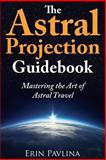 The Astral Projection Guidebook, Erin Pavlina, 1491246979