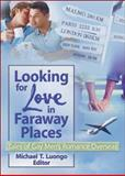 Looking for Love in Faraway Places, Michael Luongo, 1560236973