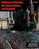 A History of Russia, the Soviet Union, and Beyond, MacKenzie, David and Curran, Michael W., 0534586988