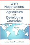WTO Negotiations on Agriculture and Developing Countries, Hoda, Anwarul and Gulati, Ashok, 0801886988