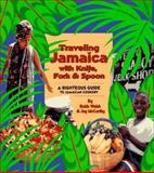Traveling Jamaica with Knife, Fork and Spoon, Robb Walsh and Jay McCarthy, 089594698X