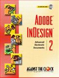 Adobe InDesign 2 : Advanced Electronic Documents, Against The Clock, 0130486981