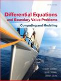 Differential Equations and Boundary Value Problems : Computing and Modeling, Edwards, C. Henry and Penney, David E., 0321796985