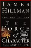 The Force of Character, James Hillman, 0375706984