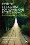 College Counseling for Admissions Professionals, Nathan Daun-Barnett and Carl W. Behrend, 0415536987