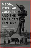 Media, Popular Culture, and the American Century 9780861966981