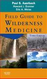 Field Guide to Wilderness Medicine, Donner, Howard J. and Weiss, Eric A., 1416046984