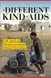 A Different Kind of AIDS : Folk and Lay Theories in South African Townships, Dickinson, David, 1920196986