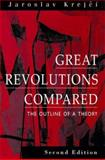 Great Revolutions Compared : The Outline of a Theory, Krejci, Jaroslav, 013320698X