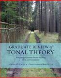 Graduate Review of Tonal Theory : A Recasting of Common-Practice Harmony, Form, and Counterpoint, Laitz, Steven G. and Bartlette, Christopher A., 0195376986