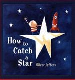 How to Catch a Star, Oliver Jeffers, 0399246983