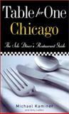 Table for One: Chicago : The Solo Diner's Restaurant Guide, Kaminer, Michael and Laban, Amy, 0658006983