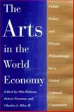 The Arts in the World Economy : Public Policy and Private Philanthropy for a Global Cultural Community, , 0874516986