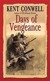 Days of Vengeance, Kent Conwell, 1477806989