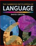 The Cambridge Encyclopedia of Language, David Crystal, 0521516986