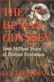 The Human Odyssey : Four Million Years of Human Evolution, Tattersall, Ian, 059518698X