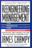 Reengineering Management : The Mandate for New Leadership, Champy, James, 0887306985