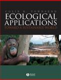Ecological Applications : Toward a Sustainable World, Townsend, Colin R., 1405136987