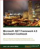 Microsoft . Net Framework 4.5 Quickstart Cookbook, Jose Luis Latorre Millas, 184968698X