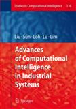 Advances of Computational Intelligence in Industrial Systems, , 3642096980