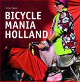 Bicycle Mania Holland, Shirley J. S. Agudo, 9055946982