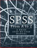 SPSS from A to Z : A Brief Step-By-Step Manual, Sprinthall, Richard C., 020562698X