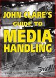 John Clare's Guide to Media Handling 9780566086984
