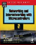 Networking and Internetworking with Microcontrollers, Eady, Fred, 0750676981