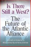 Is There Still a West? : The Future of the Atlantic Alliance, , 0826216986