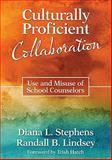 Culturally Proficient Collaboration : Use and Misuse of School Counselors, Stephens, Diana L. and Lindsey, Randall B., 1412986982