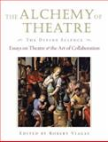 The Alchemy of Theatre - the Divine Science, , 1557836981