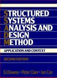Structured Systems Analysis and Design Method : Application and Context, Downs, Ed and Clare, Peter, 0138536988