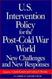 U. S. Intervention in the Post-Cold War World : New Challenges and New Responses, Kanter, Arnold L., 0393036987