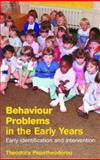 Behaviour Problems in the Early Years : A Guide for Understanding and Support, Papatheodorou, Theodora, 0415286980
