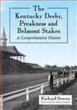 The Kentucky Derby, Preakness and Belmont Stakes, Richard Sowers, 0786476982