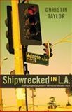 Shipwrecked in L. A., Christin Taylor, 0898276985