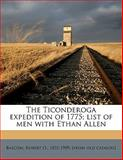 The Ticonderoga Expedition of 1775; List of Men with Ethan Allen, , 1149566981