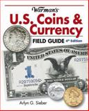 Warman's U. S. Coins and Currency Field Guide, Arlyn G. Sieber, 1440216983