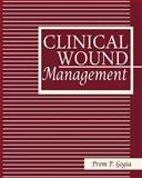 Clinical Wound Management, Prem Gogia, 1466436980