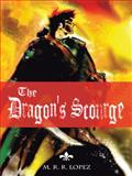 The Dragon's Scourge, M. R. R. Lopez, 1481736981