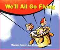We'll All Go Flying, Maggee Spicer, 1550416987