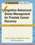 Cognitive-Behavioral Stress Management for Prostate Cancer Recovery, Penedo, Frank J. and Antoni, Michael H., 0195336984