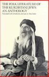 The Folk Literature of the Kurdistani Jews : An Anthology, , 0300026986
