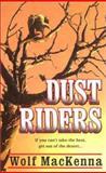 Dust Riders, Wolf MacKenna, 0425176983
