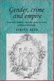 Gender, Crime and Empire : Convicts, Settlers and the State in Early Colonial Australia, Reid, Kirsty, 0719066980